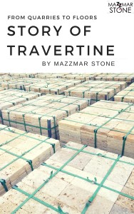 Blog - Story of Natural Stone ImportTravertine from Turkey